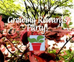 Growing Rewards Party